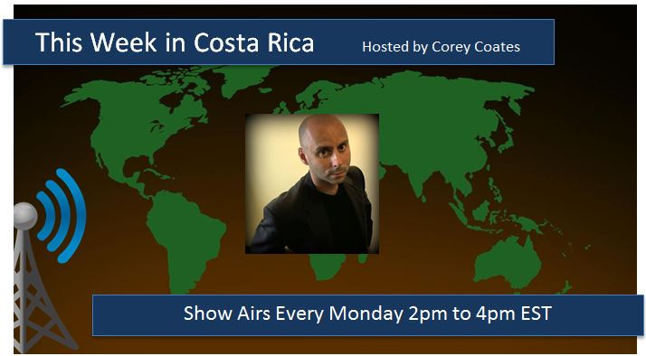 this_week_in_costa_rica_corey_coates_expat_radio_show_2