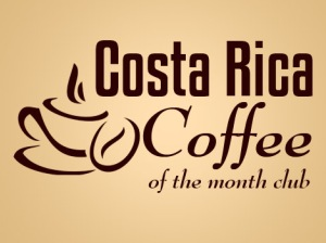 Costa Rica Coffee of the Month Club