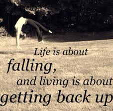 falling down and getting back up