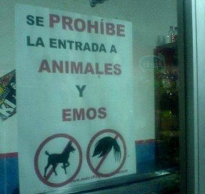 No Animals or Emos Allowed